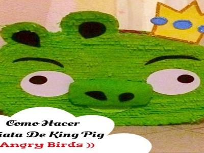 Como Hacer Piñata De King Pig (( Angry Birds ))