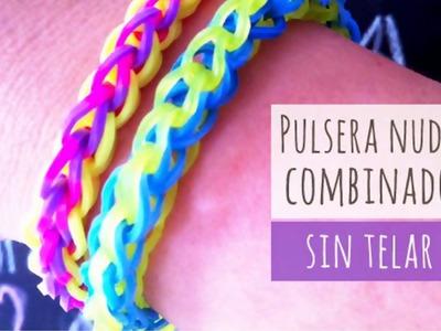 Cómo hacer PULSERAS DE GOMITAS  -SIN TELAR - Modelo NUDO COMBINADO