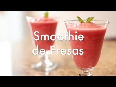 Como Hacer Smoothie de Fresas - Light & Healthy