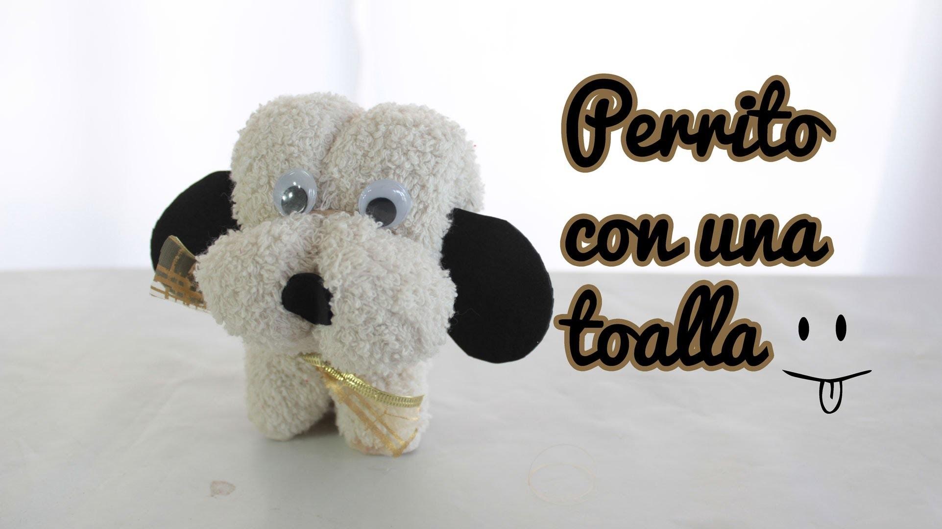 Cómo hacer un perrito con una toalla, toallas con formas - Manualidades Fáciles