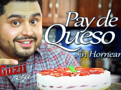 Pay de Queso (Sin Hornear) - Guzii Style