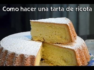 Como hacer una tarta de ricota