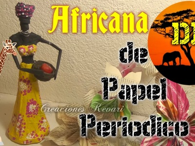 Africana hecha con Papel Periódico DIY Reciclaje.African with news paper