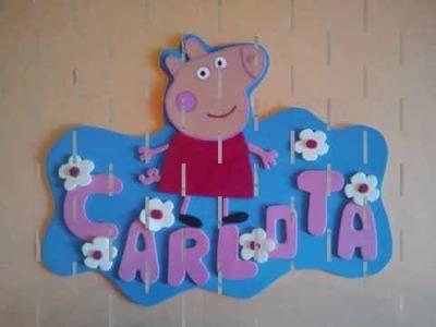 Manualidades con Goma Eva. Letrero de Peppa Pig