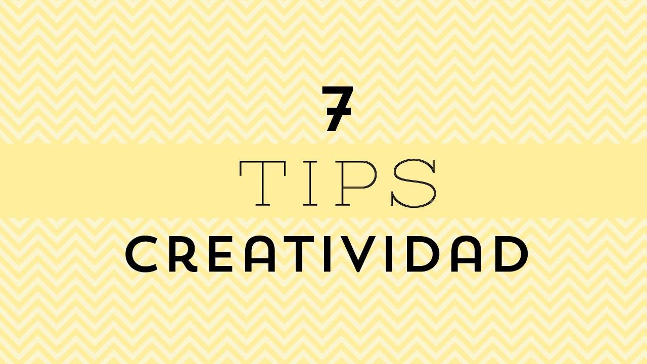 7 Tips para ser más creativo | Craftingeek