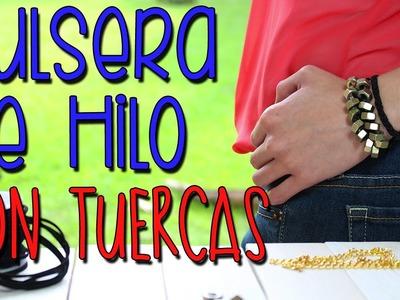 ¿Cómo hacer? Pulseras Tejidas con Hilo Gamuza - Pulseras de Moda con Tuercas - DIY