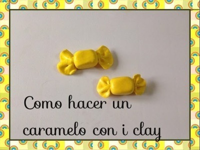 Tutorial modelar caramelo con masa ( fimo, i clay)candy model