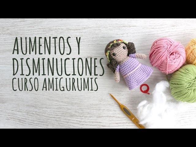 Curso Amigurumis - Aumentos y Disminuciones