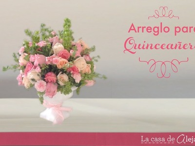 Arreglo para quinceañera  DIY Center table XV years