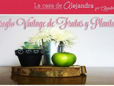 Arreglo Vintage de Frutas, Plantas y Flores - DIY. Alejandra Coghlan