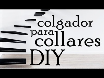 ✿ Cómo hacer un colgador para collares DIY
