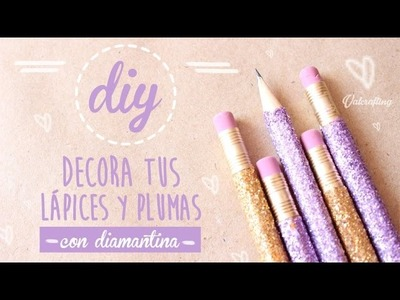 Decora tus lápices y plumas con diamantina - DIY. Valcrafting