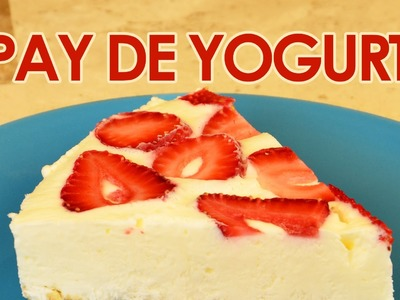 PAY DE YOGURT CON FRUTAS | PIE CON YOGURT | MUSAS