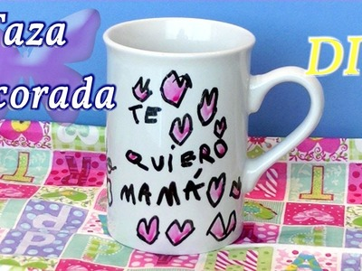 Taza decorada con rotuladores Día de la madre. DIY Cup decorated with markers Mothers day