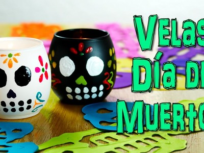 Velas Decorativas para Halloween - Día de Muertos - Manualidades