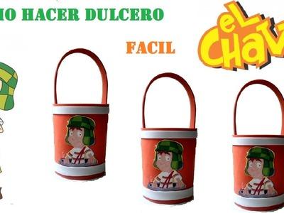 COMO HACER DULCERO DEL CHAVO
