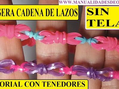 Como hacer pulseras de gomitas. CADENA DE LAZOS, sin telar con dos tenedores 26 11 2014