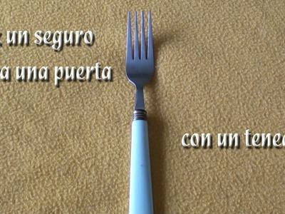 Como hacer un seguro para puerta con un tenedor