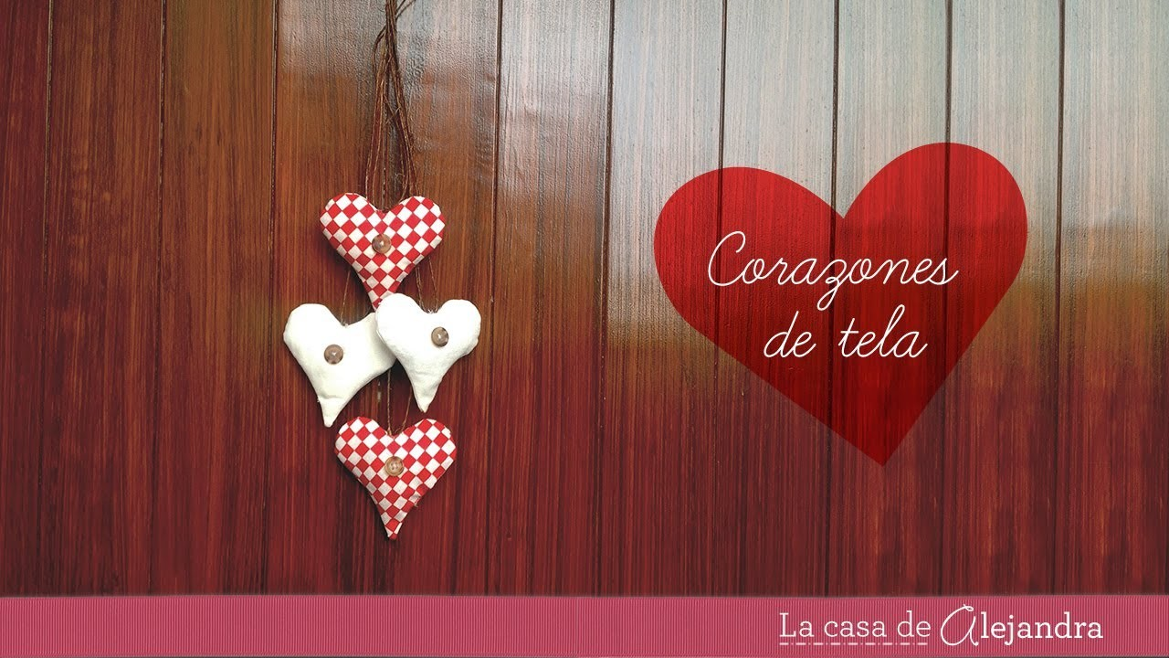Corazones de tela - DIY Fabric hearts