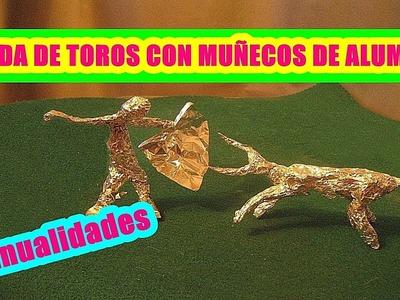 Manualidades con papel de aluminio:Original cogida de toros con muñecos!