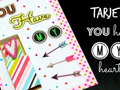Tarjeta ¨YOU HAVE MY HEART¨ - tutorial♥
