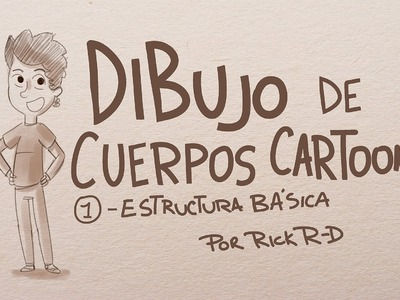Tutorial Como dibujar cuerpos Cartoon: Estructura Basica por Rick R-D