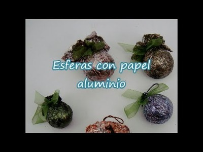 Esferas con papel aluminio - Manualidades Navidad