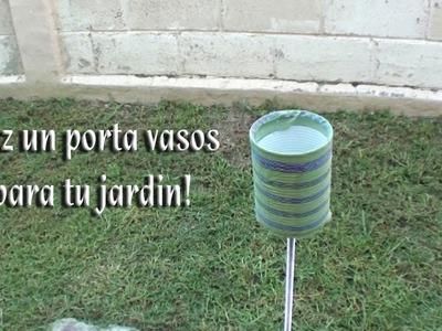 Como hacer un porta vasos para utilizar en el jardin