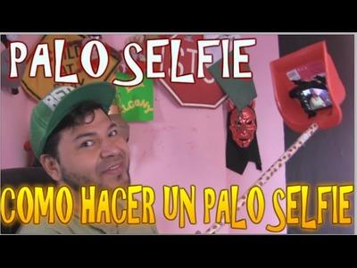 PALO SELFIE | COMO HACER UN PALO PARA SELFIES