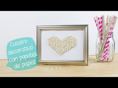 Cuadro decorativo con popotes de papel. BigCrafts