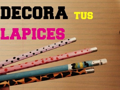 Decora tus lapices FACIL ♥