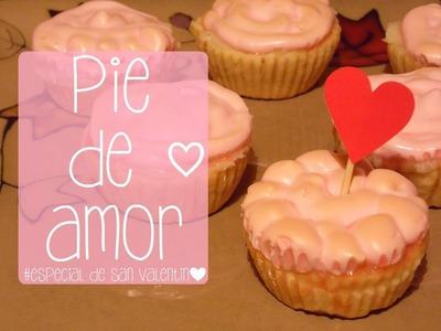 #21 Ñam Batidorial: Pie de Amor ❤~(゚▽゚*)♪ #ESPECIAL DE SAN VALENTIN ❤