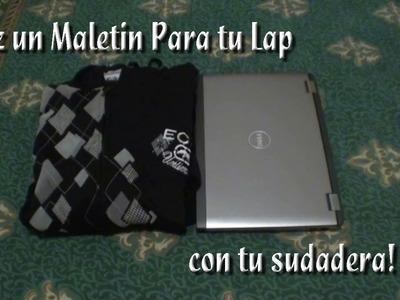 Como hacer un Maletin para Laptop con una sudadera