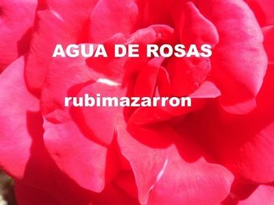 Agua de rosas a la antigua usanza