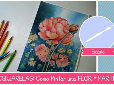 Acuarelas: Como Pintar una FLOR - PARTE 3 (El Fondo)