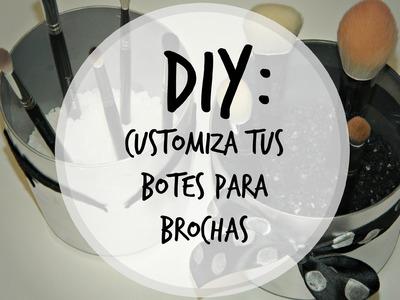 ·DIY: Customiza tus Botes para Brochas·