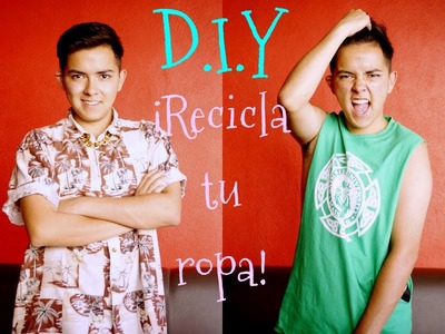 #10 ¡RECICLA TU ROPA! | D.I.Y. ♥