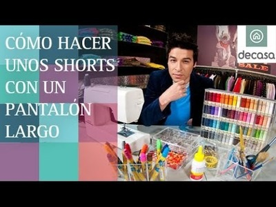 Cómo hacer unos shorts con un pantalón largo (Tutorial) | Customiza tu ropa