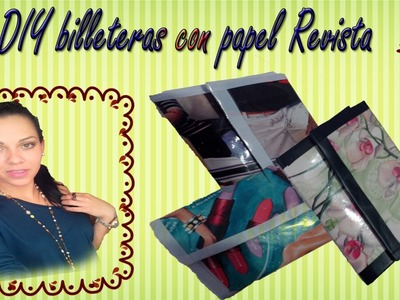 DIY billeteras con papel de Revistas!!
