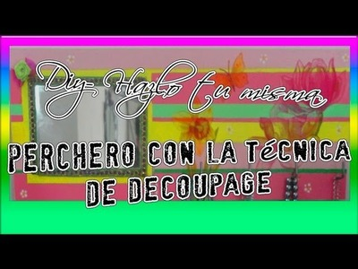 DIY- HAZLO TU MISMA: PERCHERO CON DECOUPAGE