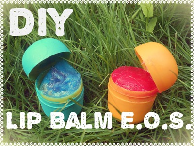 Diy: Lip balm EOS