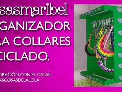 Organizador de collares reciclado.Colaboración con el canal Lascosasdelalola