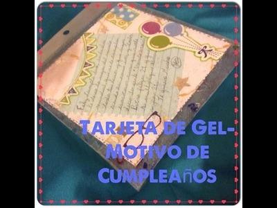 Tutorial: Tarjeta.Carta de gel- Motivo de cumpleaños para un chico
