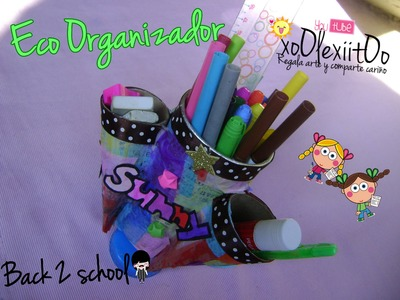 @xoOlexiitOo.  ❥B2S: Eco Organizador (Regreso A Clases.Back to School)