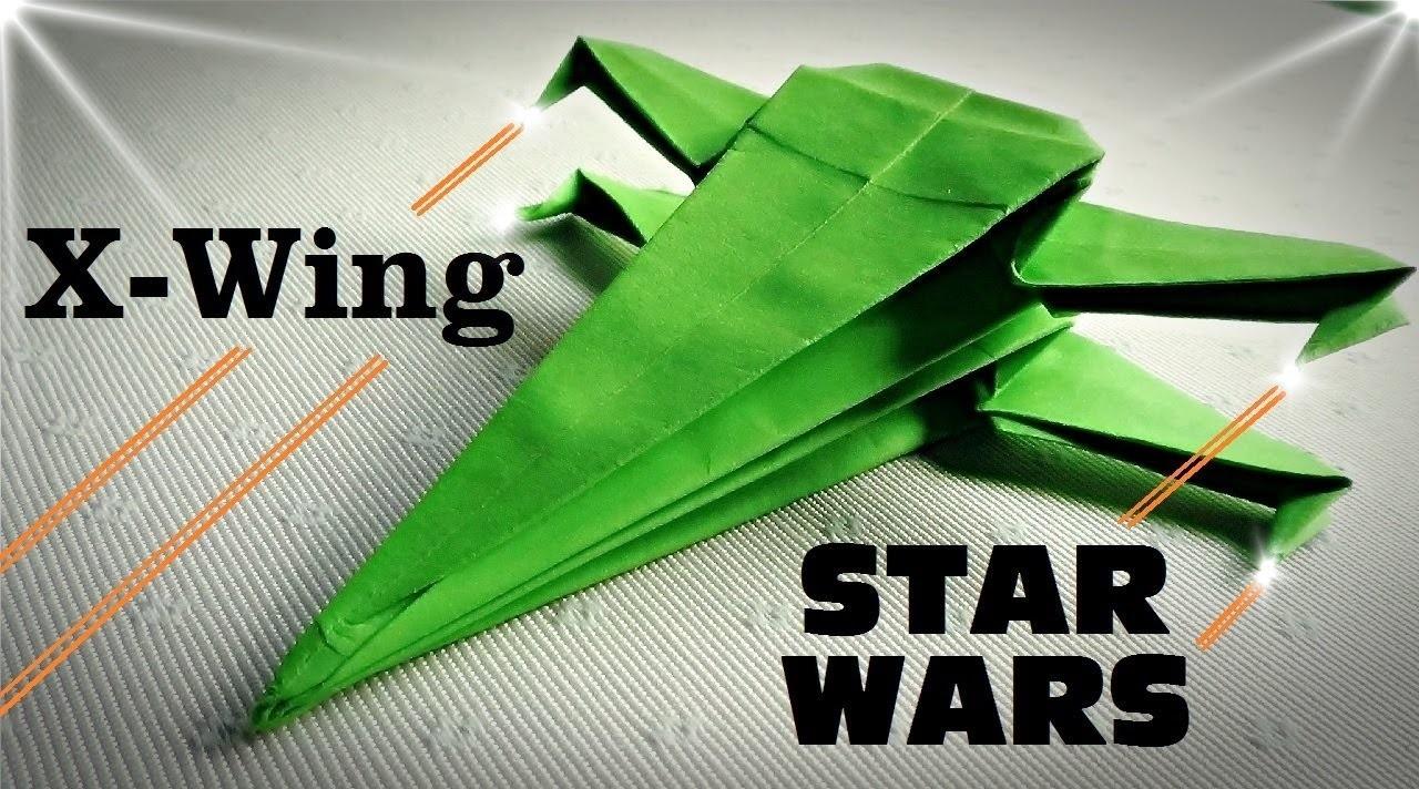 Cómo hacer una Nave X-Wing - STAR WARS - Origami