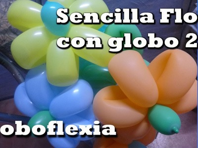 FLOR SENCILLA Y RAPIDA CON GLOBO 270 GLOBOFLEXIA