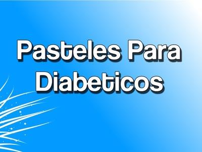 Pasteles Para Diabeticos | Postres Para Diabeticos
