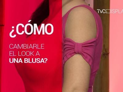 Cámbiale el Look a tus Blusas (TD)