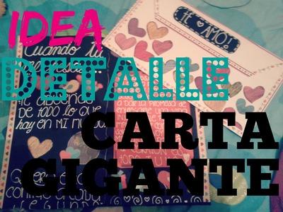 CARTA GIGANTE ♥  IDEA PARA REGALAR (: