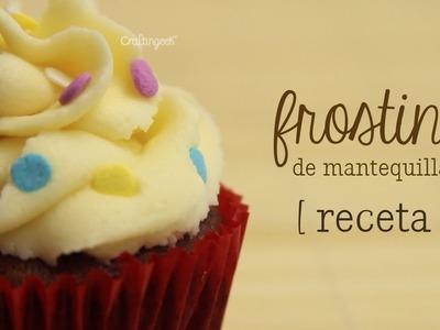 Como hacer frosting (betún) de mantequilla [ Mini serie de Repostería EP 2 ]